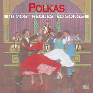 Bild för '16 Most Requested Polkas'