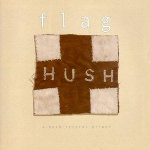 Image for 'Flag: A Hush Records Primer'
