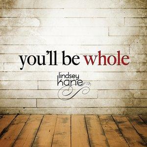 Bild für 'You'll Be Whole'