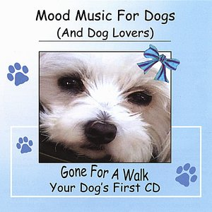 """Image for 'Mood Music For Dogs (And Dog Lovers) """"Gone For A Walk""""'"""