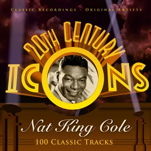 Image for '20th Century Icons - Nat King Cole (100 Classic Tracks)'