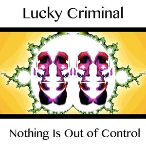 Image for 'Nothing Is Out of Control'
