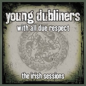 Image for 'With All Due Respect-The Irish Sessions'