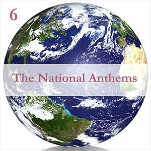 Image for 'The National Anthems, Volume 6 / A Mix of Real Time & Programmed Music'