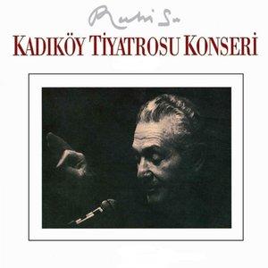 Image for 'Kadıköy Tiyatrosu Konseri (Live)'