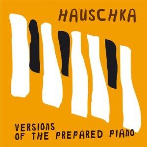 Imagem de 'Versions Of The Prepared Piano'