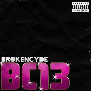 brokeNCYDE - BC 13-EP