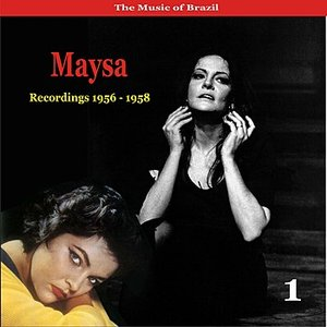 Image pour 'The Music of Brazil / Maysa , Vol. 1 / Recordings 1956 - 1958'