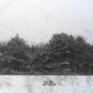 Image for 'So far, so close'