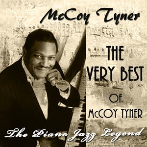 Image for 'The Very Best of McCoy Tyner (The Piano Jazz Legend)'