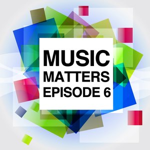 Image for 'Music Matters (Episode 6)'