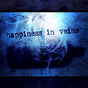 Image for 'happiness in veins'
