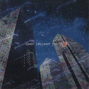 Image for 'Lovin' Life, Lovin' You EP'