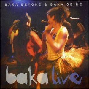 Image for 'Baka Beyond & Baka Gbiné - Baka Live'