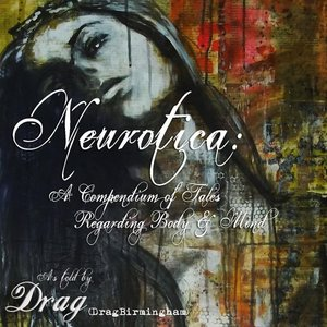Image for 'Neurotica: A Compendium of Tales Regarding Body and Mind'
