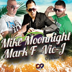 Image for 'Mark F & Mike Moonnight Feat Vic J (O Album)'
