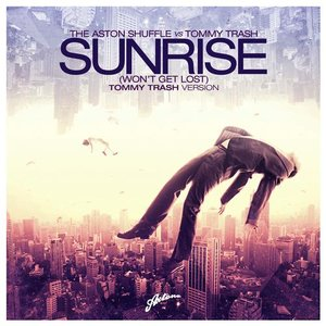 Image for 'Sunrise (Won't Get Lost) (Tommy Trash Version)'