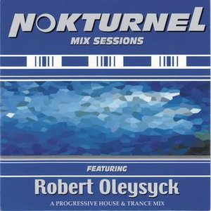 Image for 'Nokturnel Mix Sessions (Continuous DJ Mix By Robert Oleysyck)'