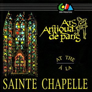 Image for 'Ars Antiqua de Paris at the Sainte Chapelle'