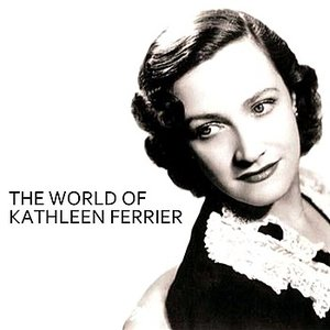 Image for 'The World of Kathleen Ferrier'