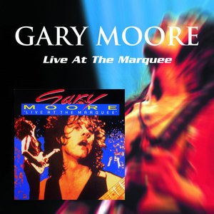Image for 'Gary Moore: Live At the Marquee'