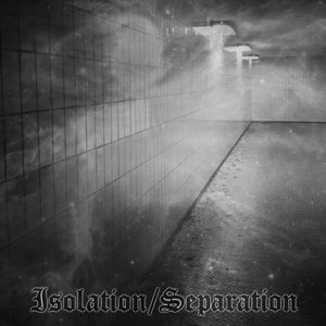 Image for 'Isolation/Separation'