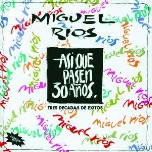 Image for 'Asi Que Pasen 30 Años'
