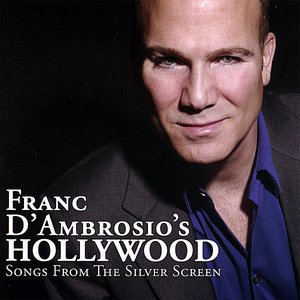 'Franc D'Ambrosio's Hollywood - Songs From The Silver Screen'の画像