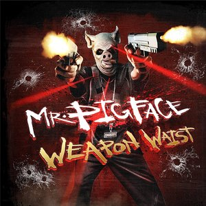 Image for 'Mr. Pigface Weapon Waist'