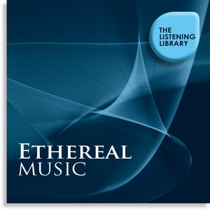 Image for 'Ethereal Music - The Listening Library'