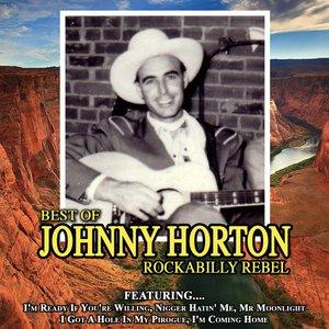 Image for 'Rockabilly Rebel The Best Of Johnny Horton'