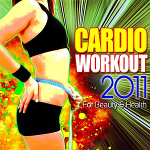 Image for 'Cardio Workout 2011 - For Beauty & Health'