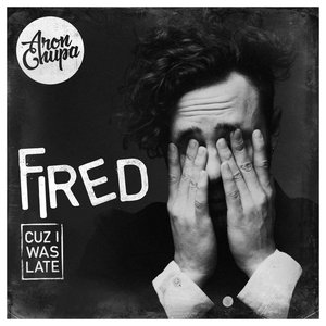 Image for 'Fired Cuz I Was Late'
