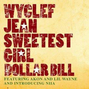 Image for 'Sweetest Girl (Dollar Bill)'