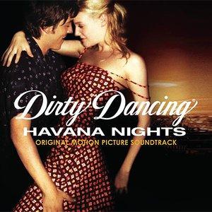 Image for 'Dirty Dancing Havana Nights'