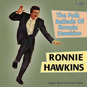 Image for 'The Folk Ballads of Ronnie Hawkins (Original Album Plus Bonus Tracks)'