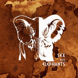 Image for 'Sex With Elephants'