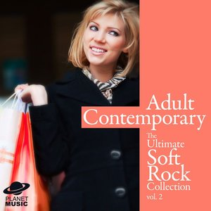 Image for 'Adult Contemporary: The Ultimate Soft Rock Collection Volume 2'