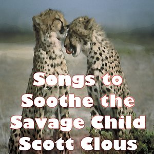 Image for 'Songs to Soothe the Savage Child'