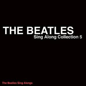 Image for 'The Beatles-Sing Along Collection 5'