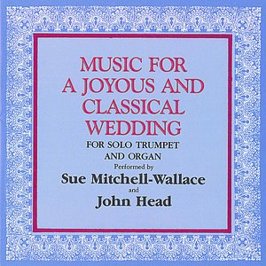 Immagine per 'Music for a Joyous and Classical Wedding (For Solo Trumpet and Organ)'