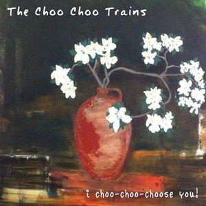 Image for 'I Choo-Choo-Choose You'