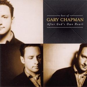 Image for 'The Best Of Gary Chapman: After God's Own Heart'
