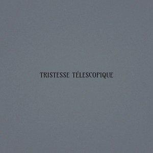 Image for 'Tristesse Télescopique'