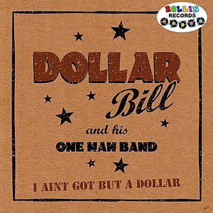 Image for 'I Ain't Got But a Dollar'