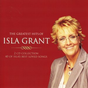 Image for 'The Greatest Hits Of Isla Grant'