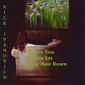 Image for 'Where You Gonna Let Your Hair Down?'