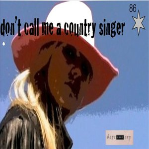 Image for 'Don't Call Me A Country Singer'