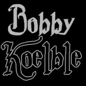 Image for 'Bobby Koelble'
