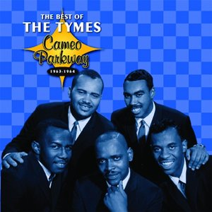 Image for 'The Best Of The Tymes 1963-1964'